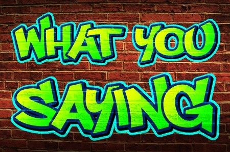 graffiti-creator-poster-what-you-saying